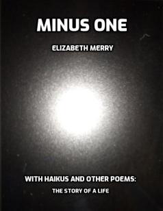 The image is the cover of Elizabeth Merry's poetry collection, Minus One: The Story of a Life.