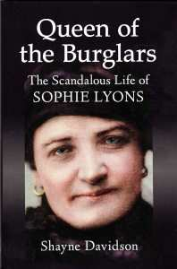 The image shows the front cover of Queen of the Burglars: The Scanalous Life of Sophie Lyons.